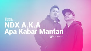NDX A.K.A – Apa Kabar Mantan I JOOX Original (Official Music Video)