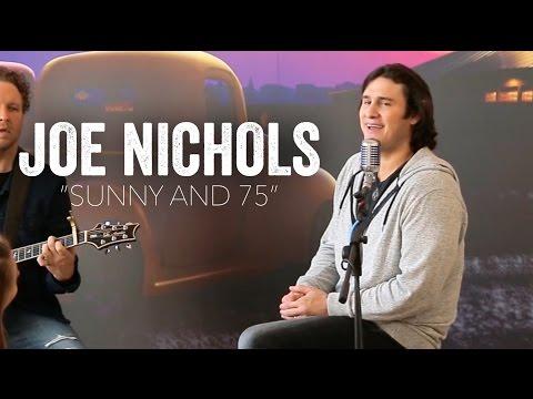 Joe Nichols - Sunny and 75