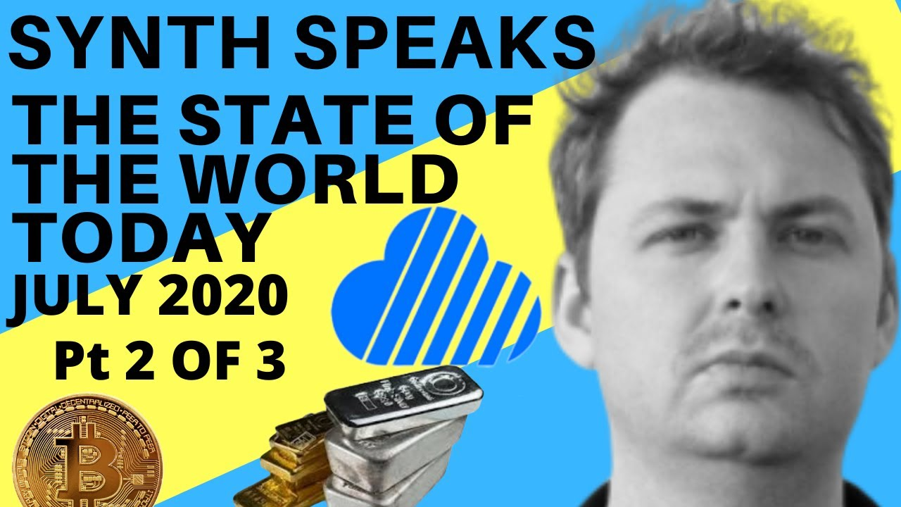 SYNTH SPEAKS   THE STATE OF THE WORLD TODAY PART 2 OF 3