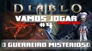Vamos Jogar Diablo 3 - O Guerreiro Misterioso - Parte 4