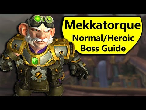 High Tinker Mekkatorque Boss Guide - Normal/Heroic Boss Guide