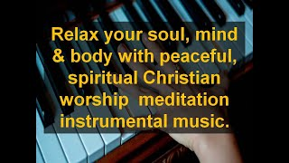 Christian meditation instrumental music mp3 free download|Spiritual Background|Gospel Praise Worship