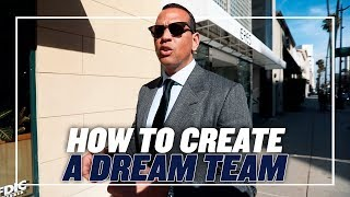 HOW TO CREATE A DREAM TEAM