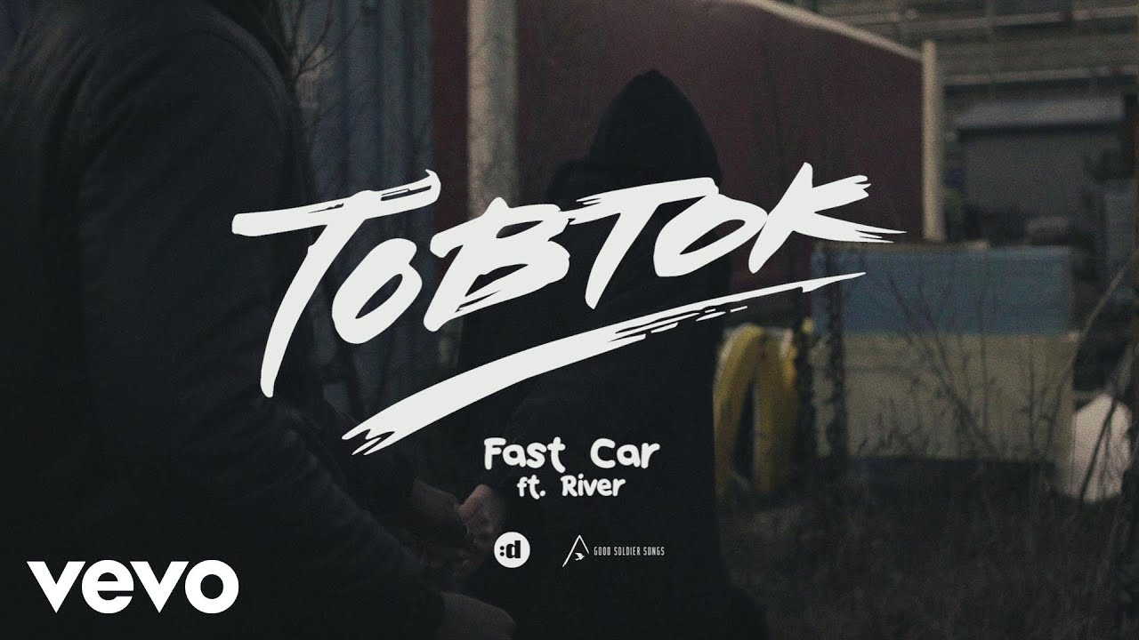 Tobtok Fast Car Ft River YouTube - Fast car 2016 song
