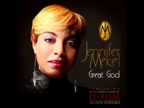 Jennifer Mekel   Great God ft  The Boys & Girls Choir of Harlem Alumni