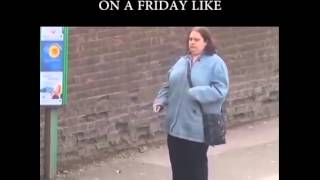 How I Feel On a Friday | Fat Lady Dancing At Bus stop | Vine