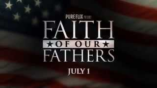 Faith of Our Fathers: 60 Second Trailer