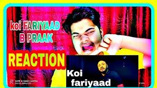 KOI FARIYAAD | COVER | B PRAAK  | REACTION