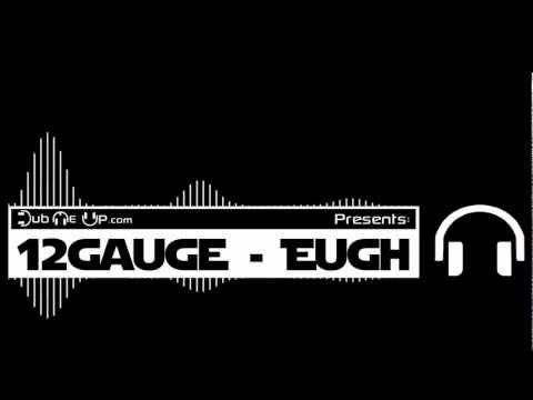 12Gauge  - Eugh