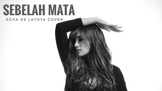 (EFEK RUMAH KACA) EGHA DE LATOYA - SEBELAH MATA - LIVE ACOUSTIC