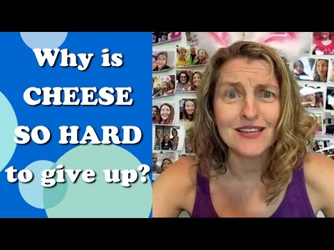 Why is cheese SO hard to give up?