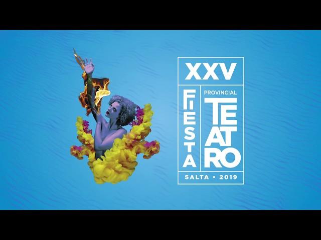 XXV Fiesta Provincial de Teatro - Salta 2019