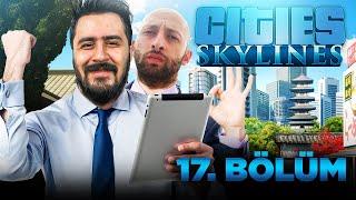 BAŞKAN ÇILDIRDI! | CITIES SKYLINES TÜRKÇE BÖLÜM 17