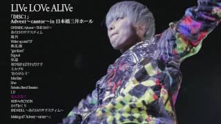 2017年1月22日 日本橋三井ホールで行われSOLD OUTとなったワンマンライブ「Advent~cantor~」のライブを収録したZYUN.初となるライブDVD『LIVe LOVe ALIVe』のト.