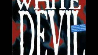 White Devil -  Steal My Crown / These Streets