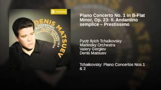 Piano Concerto No. 1 in B-Flat Minor, Op. 23: II. Andantino semplice – Prestissimo