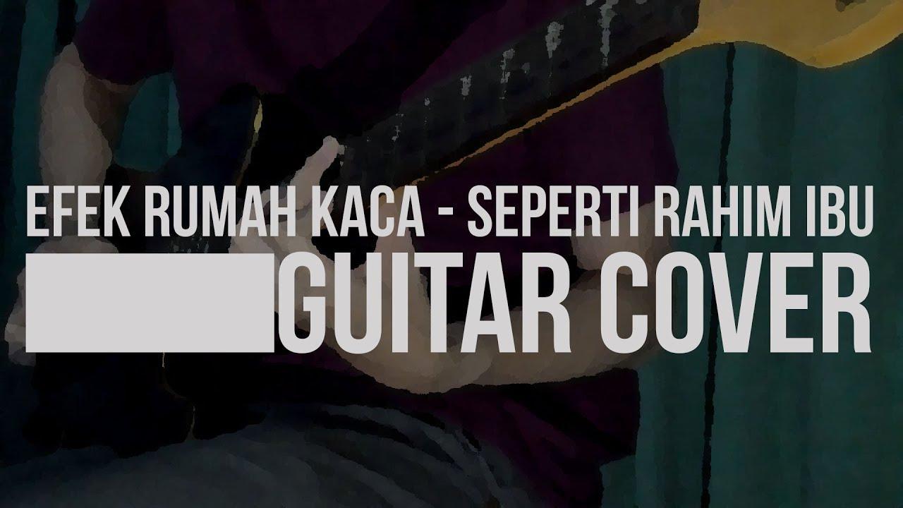 efek-rumah-kaca-seperti-rahim-ibu-guitar-cover-reza-m-hasan-rafsanjani