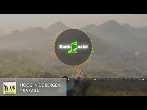 Hoog In De Bergen – Trafassi | 𝗕𝗮𝗻𝗸𝗺𝘂𝘀𝗶𝘀𝗶