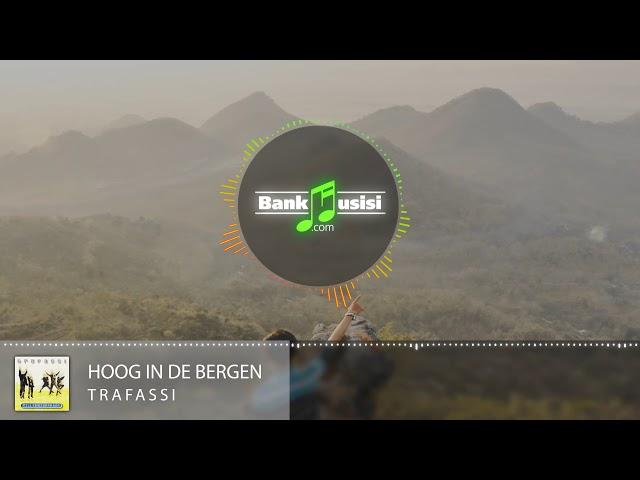 Hoog In De Bergen - Trafassi | 𝗕𝗮𝗻𝗸𝗺𝘂𝘀𝗶𝘀𝗶