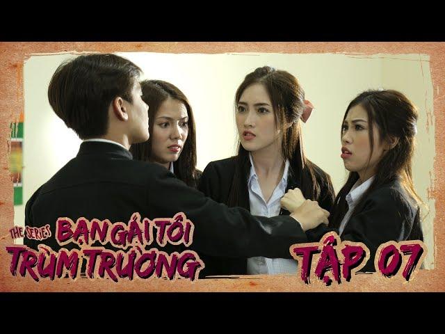 BẠN GÁI TÔI TRÙM TRƯỜNG | TẬP 7 | Phim Học Đường Hành Động | LA LA SCHOOL
