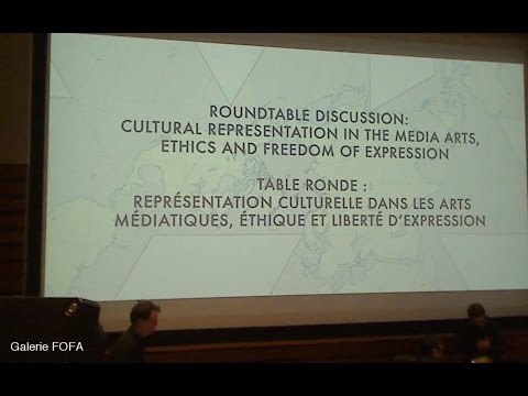 Roundtable Discussion  Cultural Representation in the Media Arts, Ethics and Freedom of Expression
