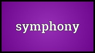 Symphony Meaning