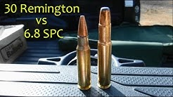 30 Remington VS 6.8 SPC!