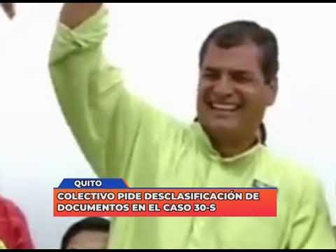 Colectivo pide desclasificación de documentos en el caso 30S