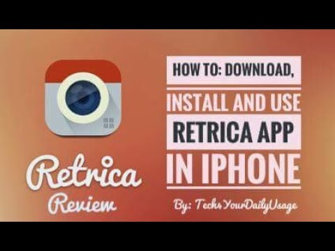 Retrica App Review : How To Download, Install Ans Use Retrica App For Iphone