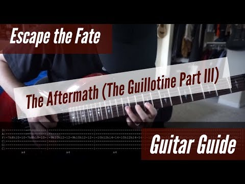 Escape the Fate - The Aftermath (The Guillotine Part III) Guitar Guide