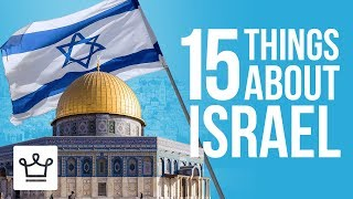 15 Things You Didn't Know About ISRAEL