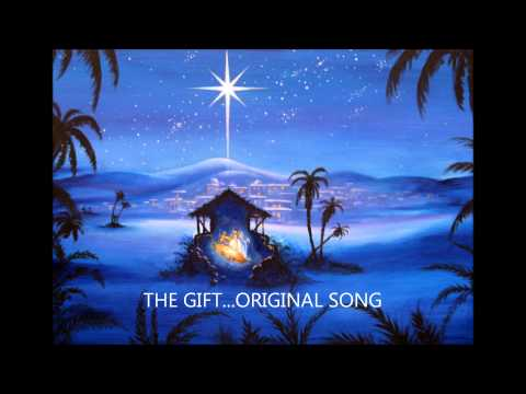 THE GIFT ..a christmas song