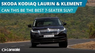 Skoda Kodiaq Laurin & Klement (L&K) | Can this be the best 7-Seater SUV? | CarWale