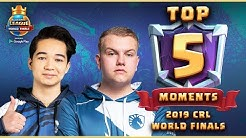 2019 Clash Royale League World Finals - Top 5 Moments