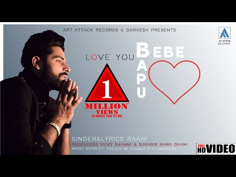 LOVE YOU BEBE BAPU | Raahi | Full Song | Maan Ey | Art Attack Records | New Song 2019