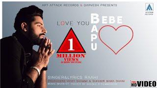 LOVE YOU BEBE BAPU : Raahi Rana ( Full Song ) | Maan Ey | Art Attack Records | New Song 2019