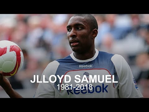 Jlloyd Samuel Dies Aged 37 - Football Pays Tribute