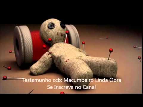 Testemunho ccb: Macumbeiro Linda Obra