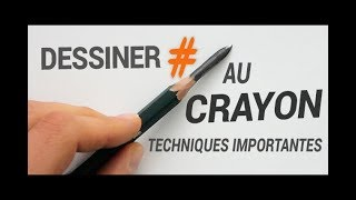 BIEN DESSINER AU CRAYON : TECHNIQUES IMPORTANTES