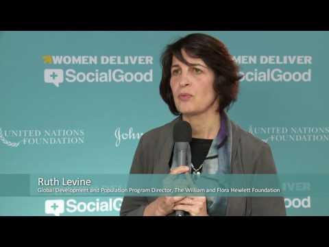 Women Deliver +SocialGood: Ruth Levine, Hewlett Foundation