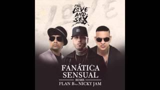Fanatica Sensual REMIX Plan B feat Nicky Jam