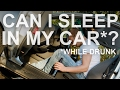 Can I sleep in my car? (While drunk?) | Is It Legal? | 22 Minutes