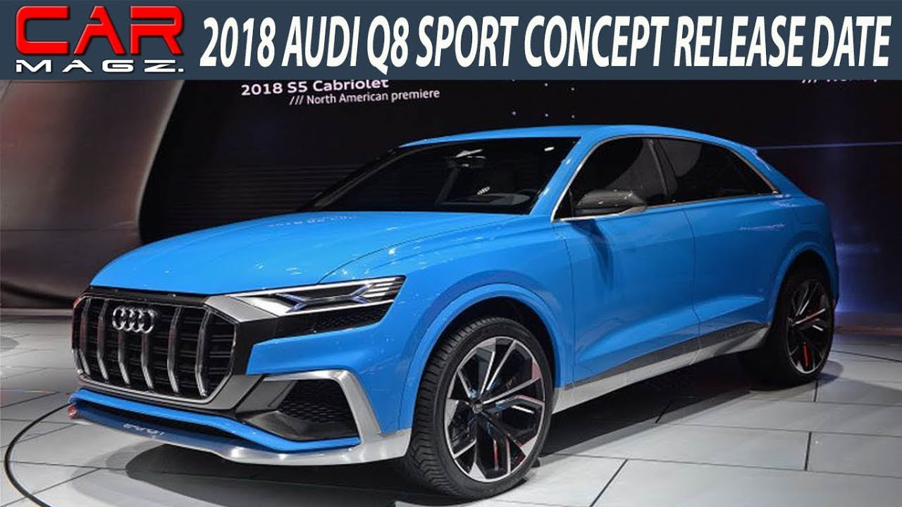 Audi Q Sport Concept And Release Date YouTube - Audi cars q8 price list