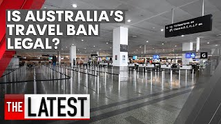 COVID-19: Is the ban on Australian residents leaving the country legal? | 7NEWS
