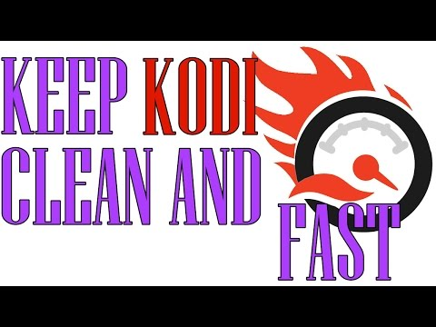 Clear Cache, Delete Thumbnails, keep Kodi clean and fast
