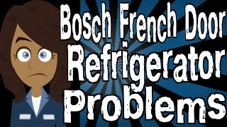 Bosch French Door Refrigerator Problems