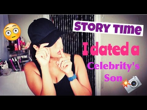 STORY TIME: The time I dated a Celebrity's Son