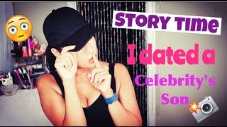 story time the time i dated a celebritys son