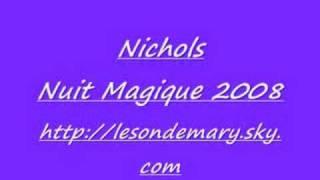 Nichols - Nuit Magique 2008