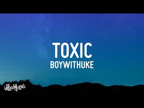 BoyWithUke - Toxic mp3 zene letöltés